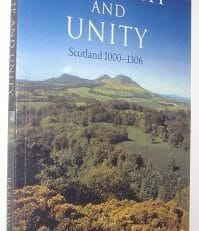 Kingship and Unity: Scotland 1000-1306 Barrow Edinburgh University Press 2003
