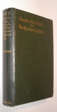 Annals of The Parish and the Ayrshire Legatees Galt Maclaren ca1900