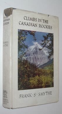 Climbs In The Canadian Rockies Frank S Smythe Hodder & Stoughton 1950