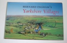 Bernard Ingham's Yorkshire Villages Dalesman Publishing 2001