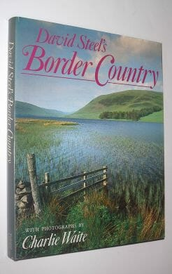 David Steel's Border Country Weidenfeld and Nicolson 1985