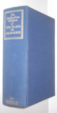 The Definitive Edition of The Plays of J M Barrie in One Volume Hodder 1945