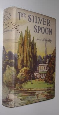 The Silver Spoon John Galsworthy Heinemann 1926
