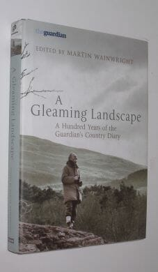 A Gleaming Landscape 100yrs of Guardians Country Diary 2006