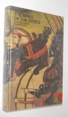 The Wars of the Roses A Concise History Ross Thames Hudson 1976