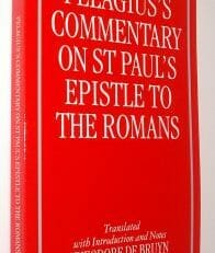 Pelagius's Commentary On St Paul's Epistle To The Romans 2002