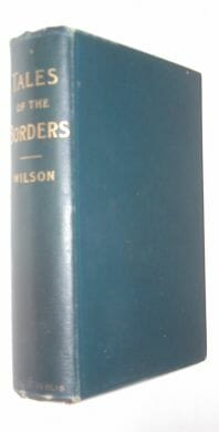 Tales Of The Borders John Mackay Wilson Gall & Inglis ca1890