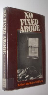 No Fixed Abode Anton Walich-Clifford Macmillan 1974