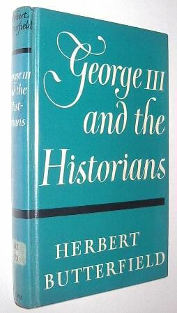 George III And The Historians Herbert Butterfield 1957