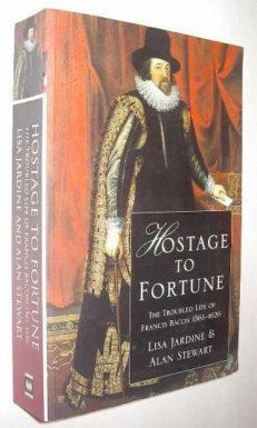 Hostage To Fortune Lisa Jardine & Alan Stewart 1998