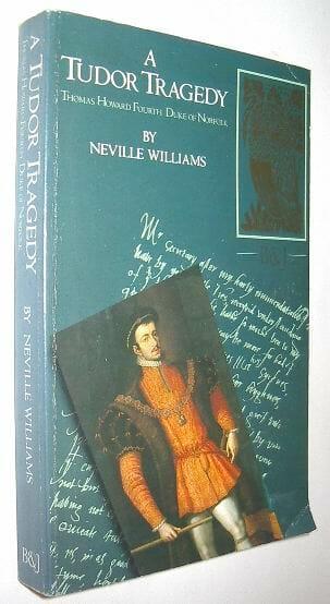 A Tudor Tragedy Neville Williams Barrie & Jenkins 1964