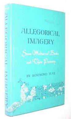 Allegorical Imagery Rosemond Tuve Princeton 1966